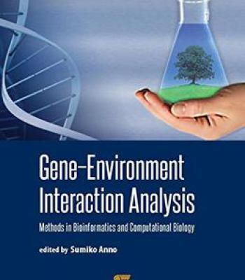 Gene-Environment Interaction Analysis: Methods In Bioinformatics And Computational Biology PDF