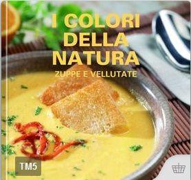 I colori della natura – Zuppe e vellutate