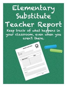 Keep track of what happens in your classroom, even when you aren't there.  This substitute teacher form is designed specifically for elementary/primary grades. Keep a few handy for when you have a substitute teacher, or keep a few copies in your own substitute teacher kit.