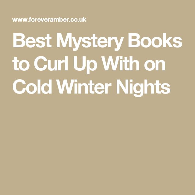 Best Mystery Books to Curl Up With on Cold Winter Nights