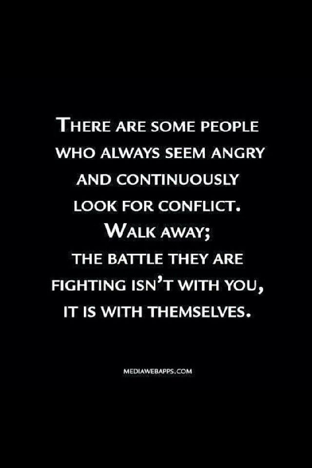 Walk away. And walk away I did! But * I * am the person in the wrong, I am the bad guy. I think not. I have ben wronged and treated badly by people I thought were some of my closest friends.