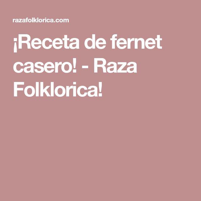 ¡Receta de fernet casero! - Raza Folklorica!