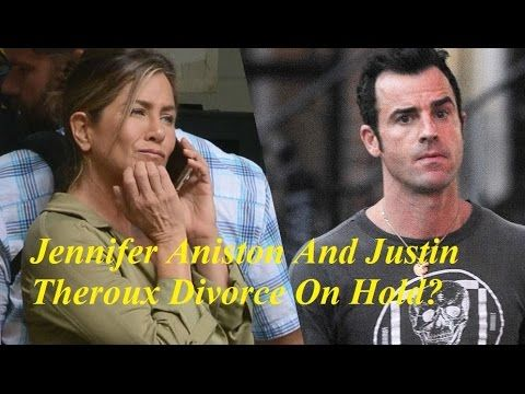 Jennifer Aniston And Justin Theroux Divorce On Hold?
