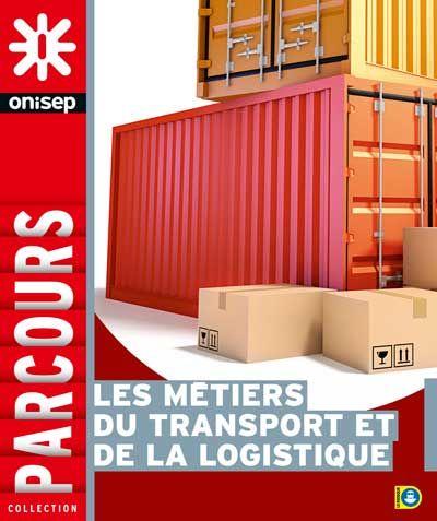 Les métiers du transport et de la logistique (Collection Parcours, novembre 2013)