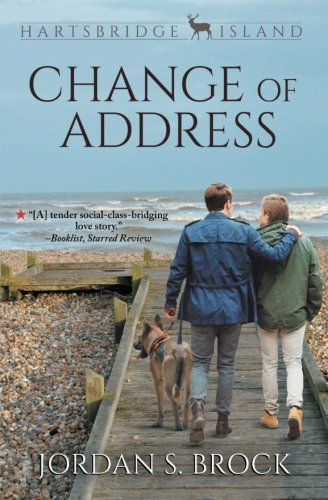 """Change of Address (Hartsbridge Island) by Jordan S. Brock. Air Force sergeant Michael Baldwin wanted nothing more than to escape his family's political ambitions, but his dream of freedom was shattered by an enemy bullet to the head. Two years later, he and his service dog Kaylee resist his father's demand to join him on the campaign trail—where a photogenic """"wounded warrior"""" is always an asset—and instead return to the family's summer home on Hartsbridge Island. There Michael and his..."""