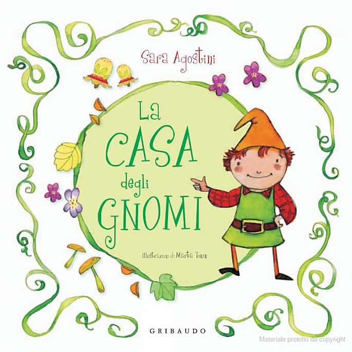 La casa degli gnomi by Marta Tonin and Sara Agostini - Google Libri