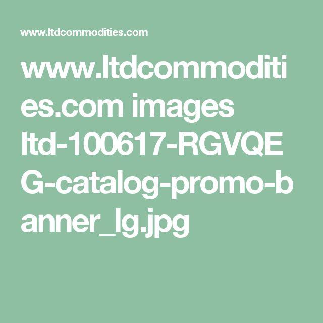 www.ltdcommodities.com images ltd-100617-RGVQEG-catalog-promo-banner_lg.jpg