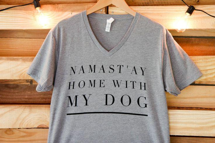 Namast'ay Home With My Dog- Short Sleeve V Neck - Treat Dreams  - 1