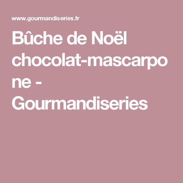Bûche de Noël chocolat-mascarpone - Gourmandiseries