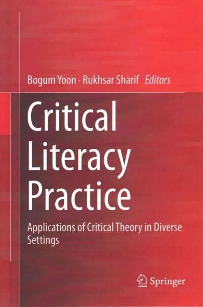 This edited book shows how critical literacy can be applied in and outside the classroom setting. It shows educators how critical theory is applied in practice using studies in diverse K-16 settings,
