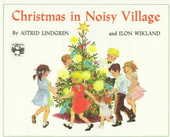 """Astrid Lindgren's """"Christmas in Noisy Village""""."""