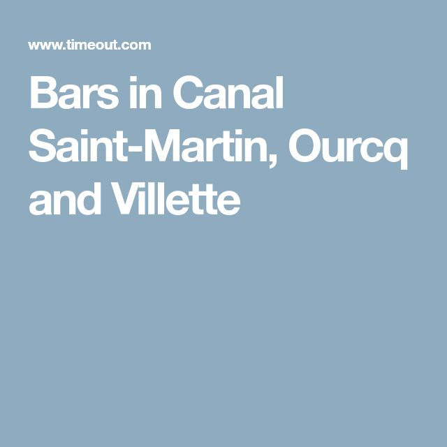 Bars in Canal Saint-Martin, Ourcq and Villette