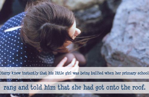Harry knew instantly that his little girl was being bullied when her primary school rang and told him that she had got onto the roof.