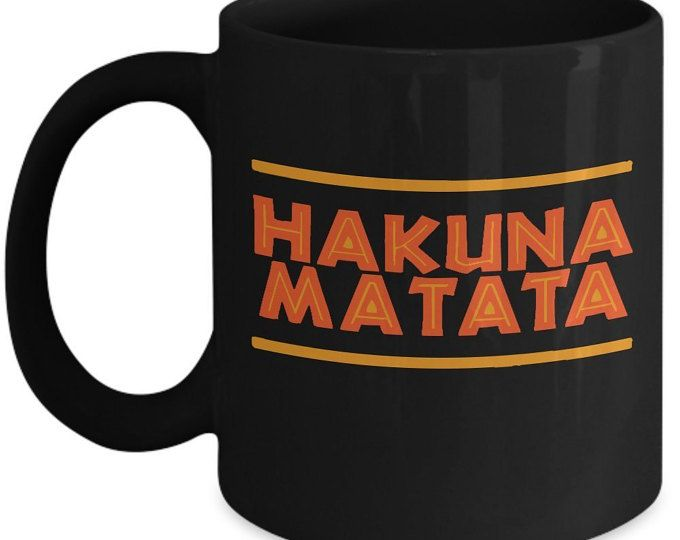 Hakuna Matata - Safari - Africa - Disney - Lion King Coffee Mug