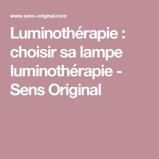 Luminothérapie : choisir sa lampe luminothérapie - Sens Original
