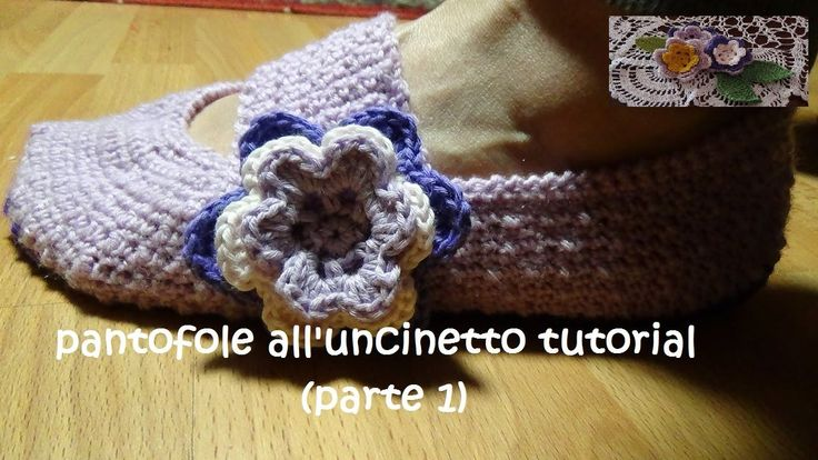 pantofole all'uncinetto tutorial (modello glicine) parte 1
