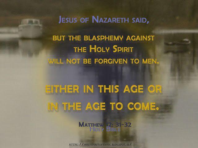 "Holy Spirit: ""Blasphemy against the Holy Spirit"""