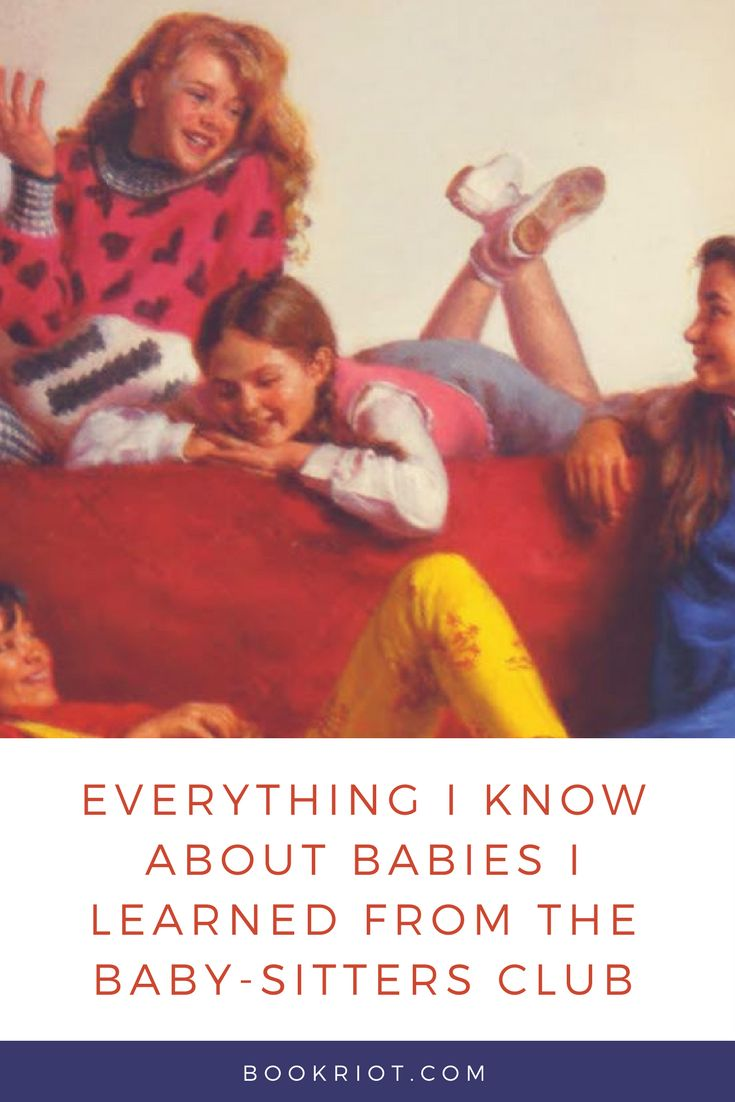 Everything I know about babies...I learned from The Baby-Sitters Club.