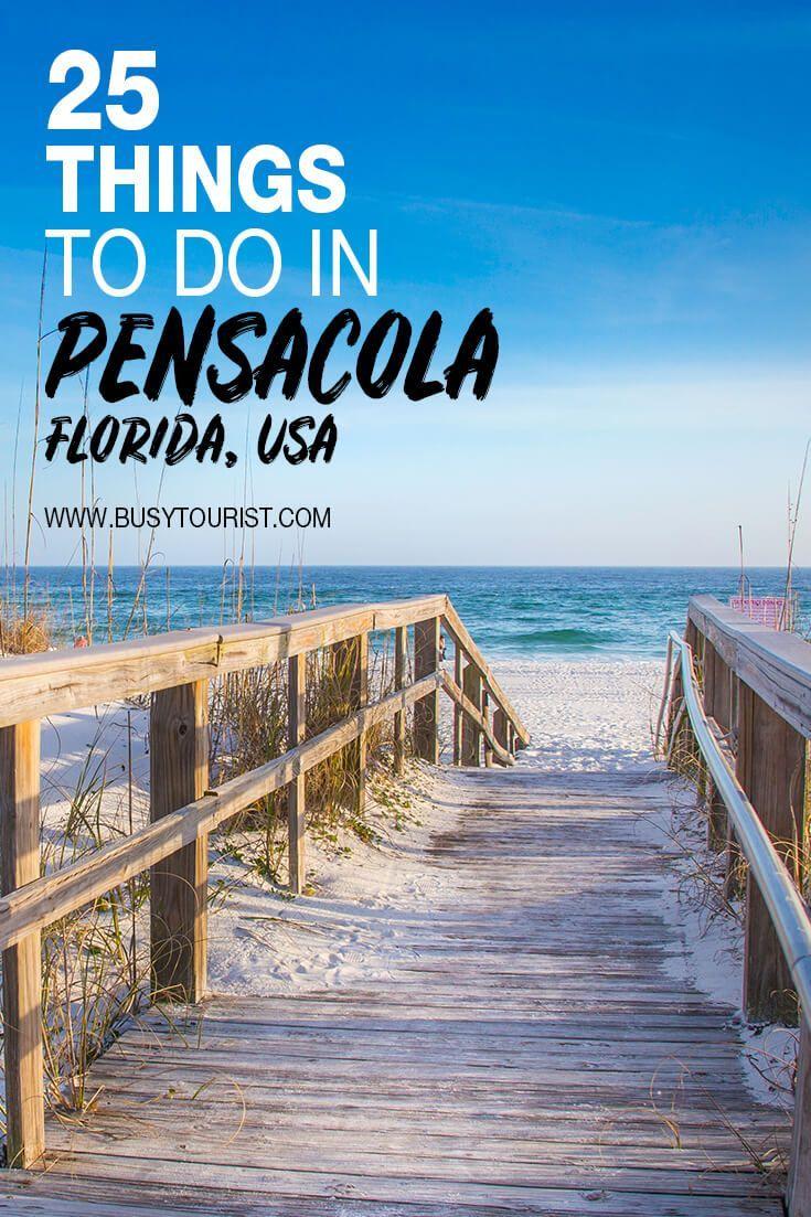 25 Best Fun Things To Do In Pensacola Florida Florida Travel Guide Pensacola Florida Florida Travel