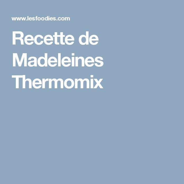 Recette de Madeleines Thermomix