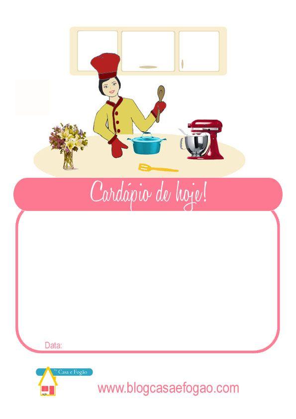 """Gratuito: """"Cardápio de hoje"""" para imprimir.  Dicas de como usá-lo? Acesse o link http://www.blogcasaefogao.com/2013/08/cardapio-de-hoje-para-imprimir.html Se alguém quiser um cardápio personalizado para sua casa ou trabalho, mande um e-mail para bcasaefogao@hotmail.com Faça seu orçamento sem compromisso"""