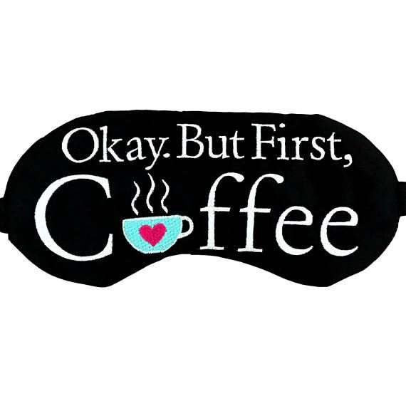 Youre down for pretty much anything but first, Coffee! Black Satin White Lettering Bright Pink & Blue Coffee Cup Accent Handmade Includes Travel Storage Bag Made in the USA Masks measure approx. 7 wide and are sized for adults with soft elastic band. Each handcrafted sleep mask is