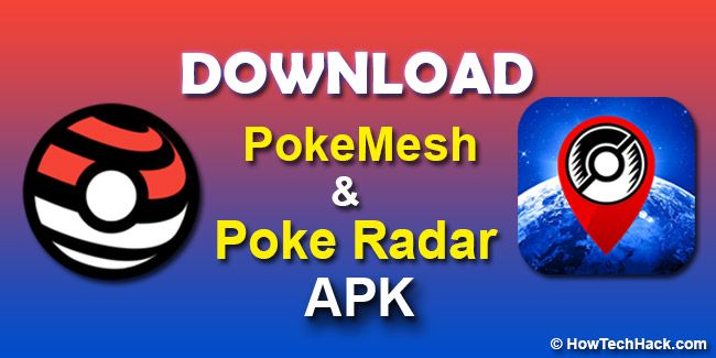 Download PokeMesh & Poke Radar Apk for Android #Download #PokeMesh #PokeRadar #Apk #Android #Pokemon #PokemonGo #HowTechHack #2K17