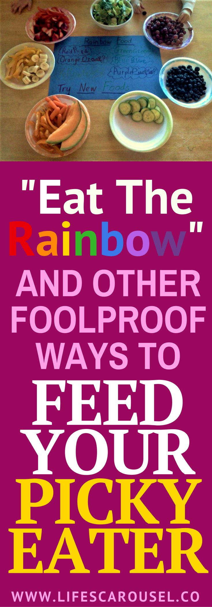 """Eat The Rainbow"" and other Foolproof Ways to Feed Your Picky Eater. Ideas to help get your picky eater toddler or kid to try new foods."