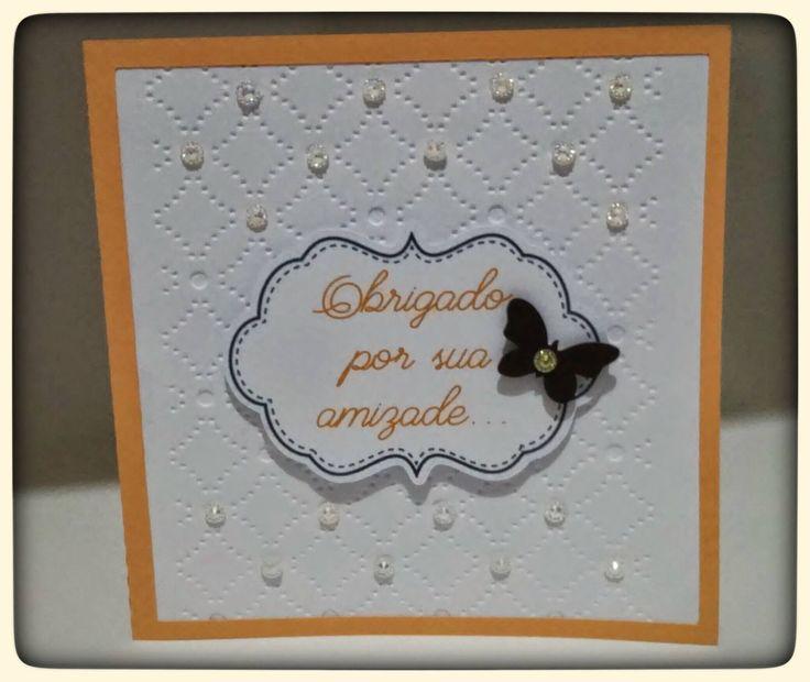 Cartão Artesanal Obrigado por sua amizade. Craft Card Thank you for your friendship. Tarjeta del arte Gracias por su amistad.