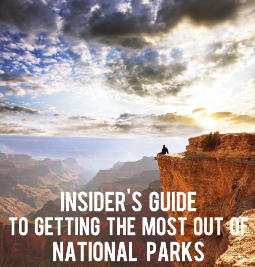 The Insider's Guide to Getting the Most Out of National Parks   And Then We Saved
