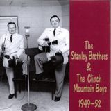 The Stanley Brothers & The Clinch Mountain Boys 1949-1952 [CD], 01440874