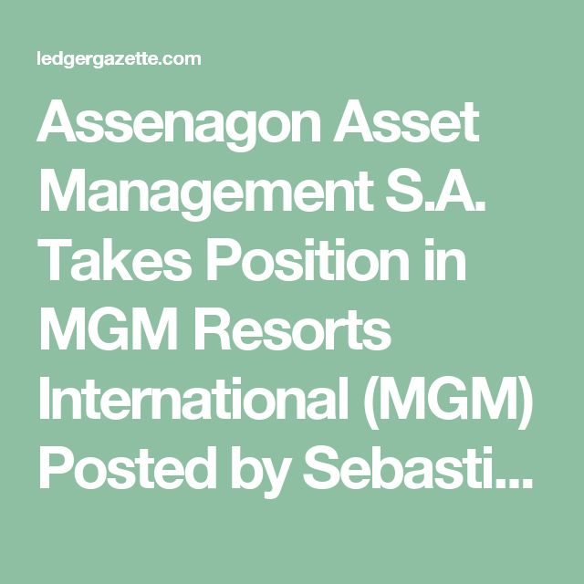 Assenagon Asset Management S.A. Takes Position in MGM Resorts International (MGM) Posted by Sebastian Weber on Oct 22nd, 2017 //