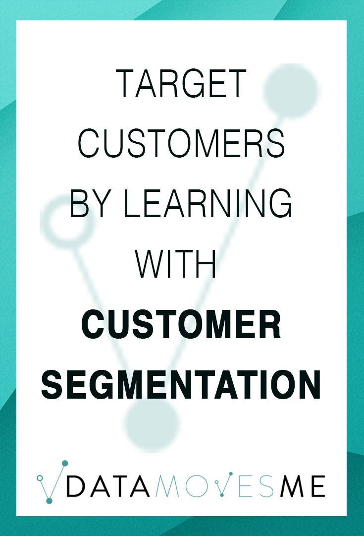 Target Customers By Learning With Customer Segmentation Data