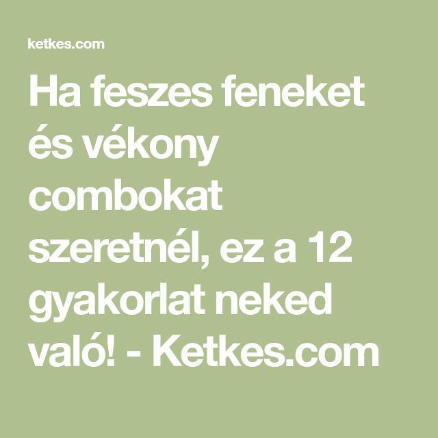 Ha feszes feneket és vékony combokat szeretnél, ez a 12 gyakorlat neked való! - Ketkes.com