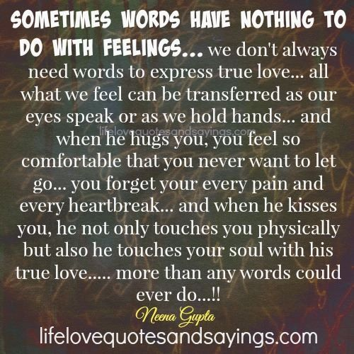Expressing Love Quotes: Sometimes Words Have Nothing To Do With Feelings… We Don't
