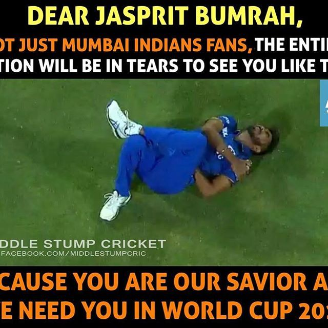 Image May Contain One Or More People And Meme Text That Says Dear Jasprit Bumrah Not Just Mumbai Indians Fans The En Mumbai Indians Cricket Quotes Cricket