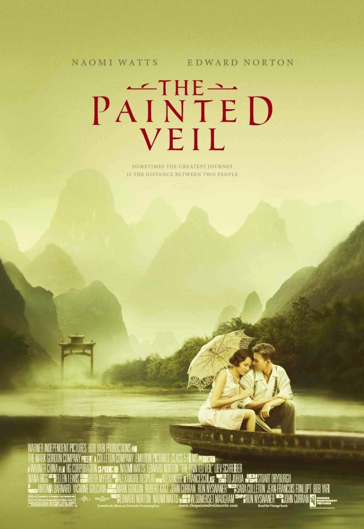 The Painted Veil..love this movie!