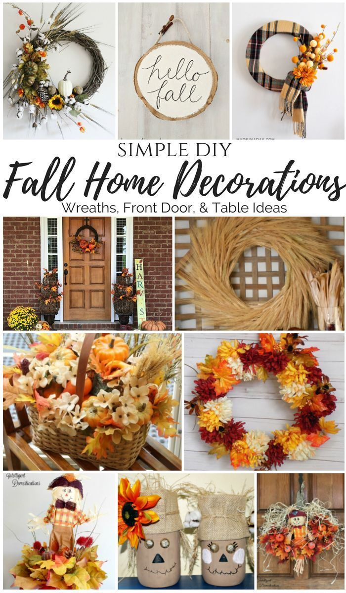 Simple Diy Fall Home Decorations Wreaths Front Door And Table Decoration Ideas Falldecorations Falldecorideas Falldecor