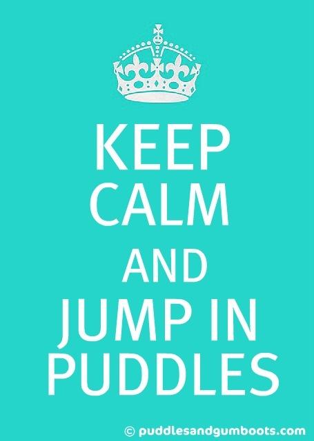 KEEP CALMKeep Calm Quotes, Rainboots, Keepcalm, Peppa Pig, Puddles Quotes