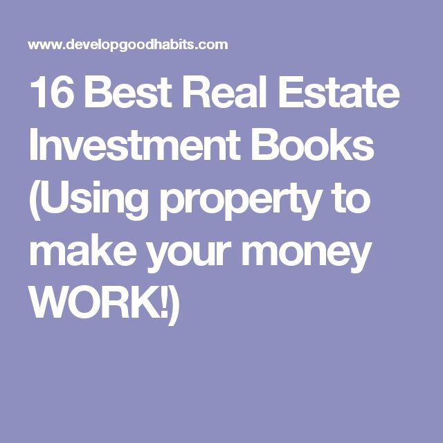 16 Best Real Estate Investment Books (Using property to make your money WORK!)