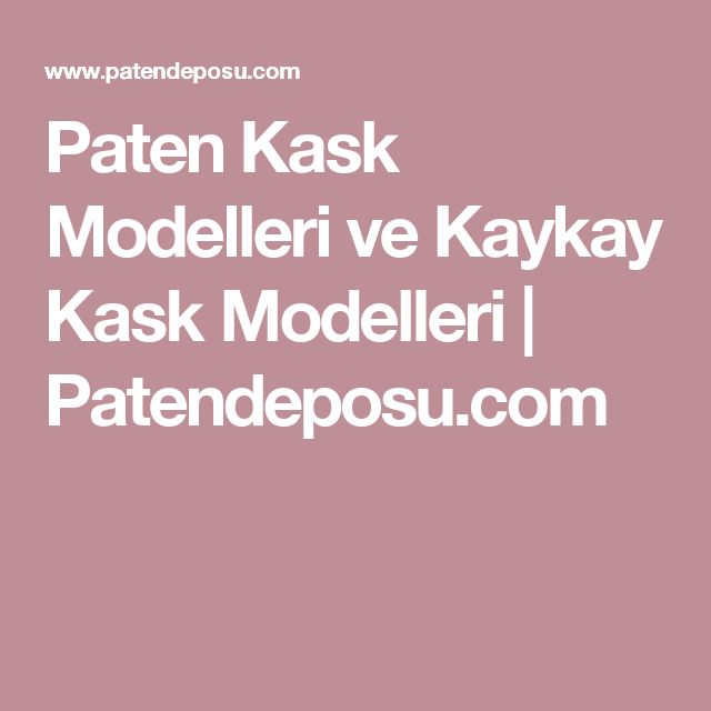 Paten Kask Modelleri ve Kaykay Kask Modelleri | Patendeposu.com
