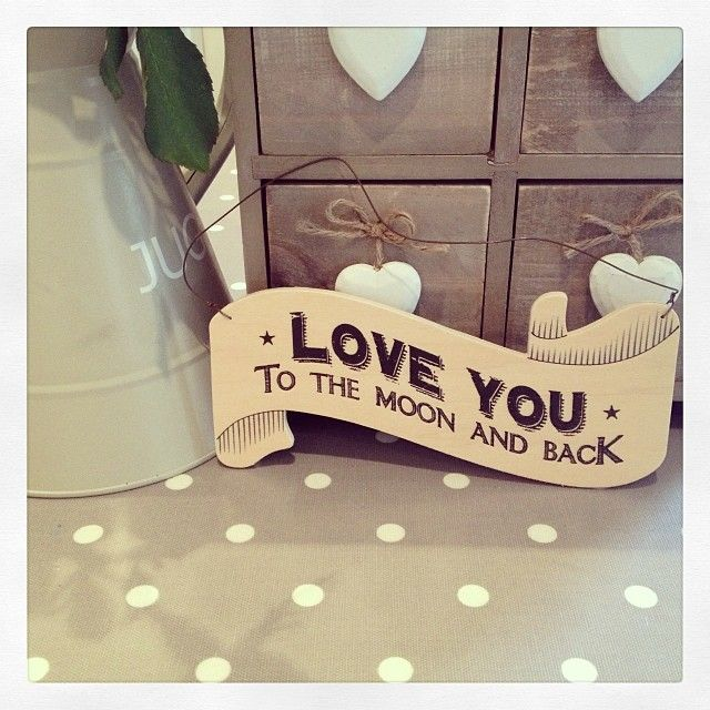 Hanging plywood sign Love you to the moon and back One of the most popular phrases we stock Perfect little gift for Valentines Mothers Day Christmas