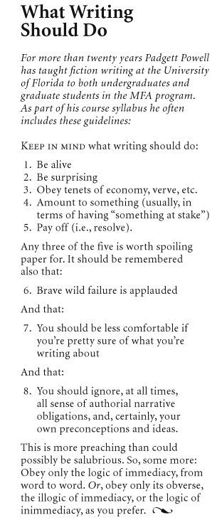 "Padgett Powell's rules on ""What Writing Should Do,"" printed in the back of The Interrogative Mood."