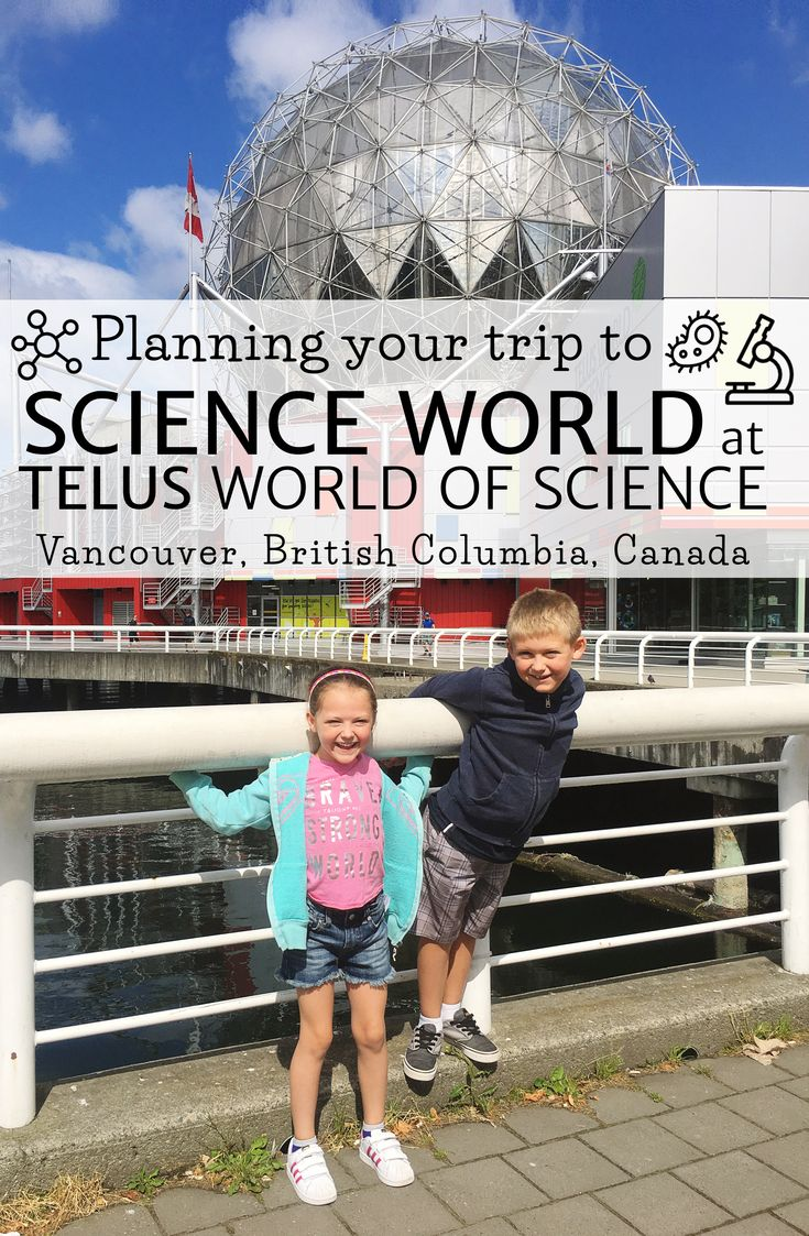 Science World | Vancouver BC Canada