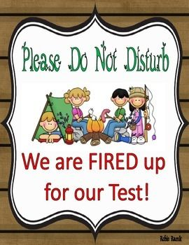 Camping theme poster for others not to disturb while your kiddos are taking an assessment. Please leave positive comments below. I used Thistle Girl graphics and Scrapping Doodle wood frame.