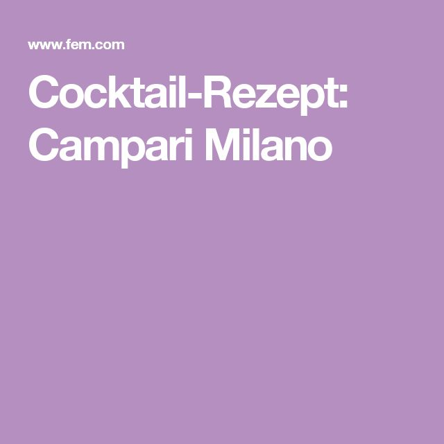 Cocktail-Rezept: Campari Milano