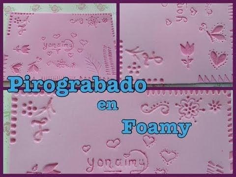 ▶ PIROGRABADO EN FOAMY O GOMA EVA . - YouTube