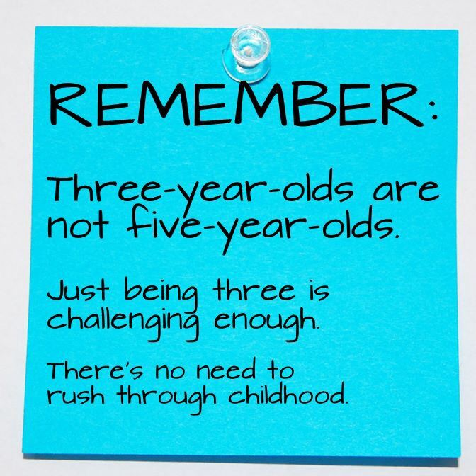 Preschool Quotes: Three Year Olds Are Not Five Year Olds.