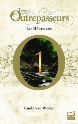 Les Outrepasseurs, Tome 1 : Les Héritiers - Cindy Van Wilder