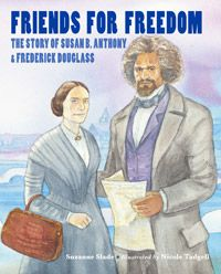 This book tells the little-known story of the friendship shared by Susan B. Anthony and Frederick Douglass. Together they fought for freedom and equality for all.